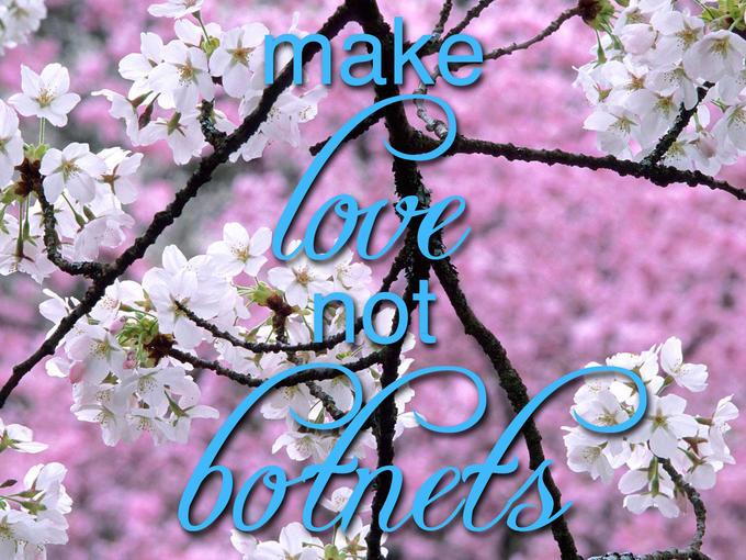 lovenotbotnets.jpg