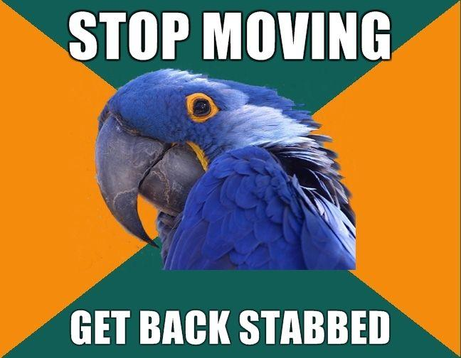 stop-moving-get-back-stabbed.jpg
