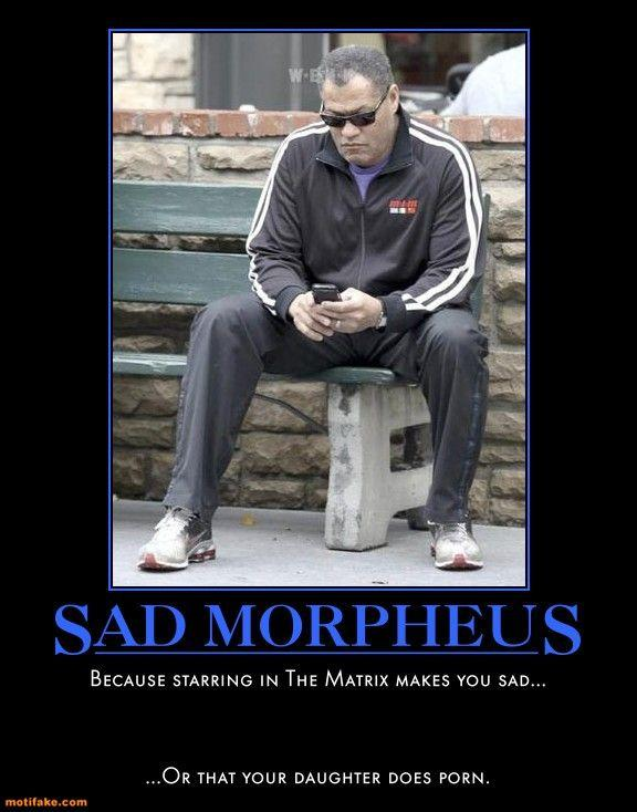 sad-morpheus-matrix-keanu-partner-sad-cubby-demotivational-posters-1293586266.jpg