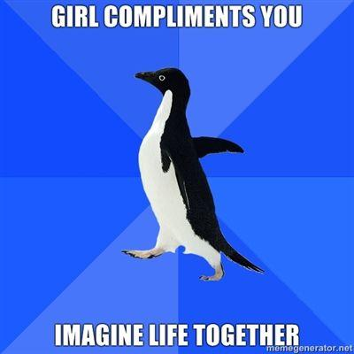 GIRL-COMPLIMENTS-YOU-IMAGINE-LIFE-TOGETHER.jpg