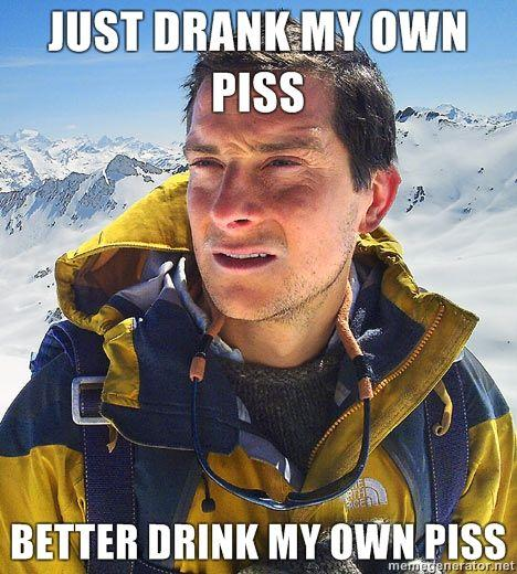 JUST-DRANK-MY-OWN-PISS-BETTER-DRINK-MY-OWN-PISS.jpg