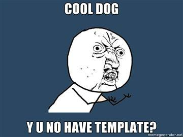 Cool-Dog-Y-U-No-Have-Template.jpg