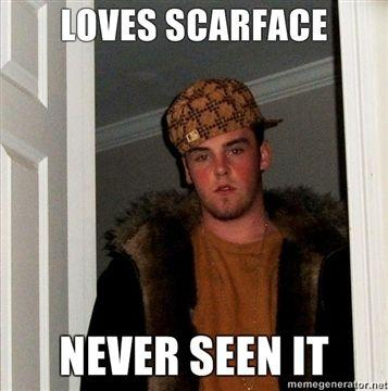 LOVES-SCARFACE-NEVER-SEEN-IT.jpg
