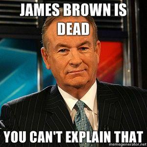James-Brown-Is-Dead-You-cant-explain-that.jpg