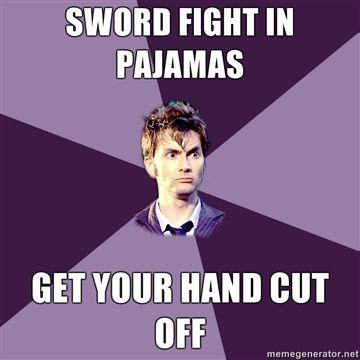 Sword-fight-in-pajamas-Get-your-hand-cut-off.jpg
