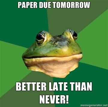 paper-due-tomorrow-better-late-than-never.jpg