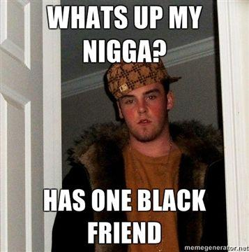 whats-up-my-nigga-has-one-black-friend.jpg