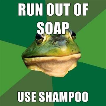 RUN-OUT-OF-SOAP-USE-SHAMPOO.jpg