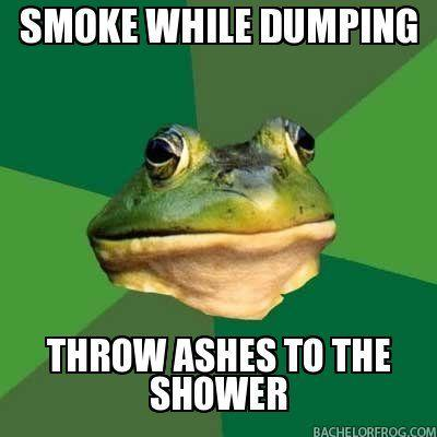 smoke-while-dumping-throw-ashes-to-the-shower.jpg