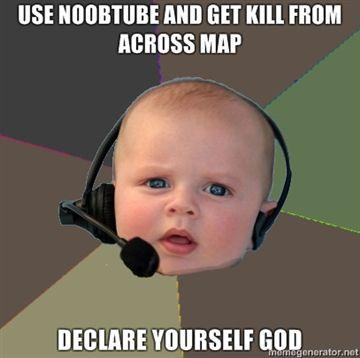 use-noobtube-and-get-kill-from-across-map-declare-yourself-god.jpg