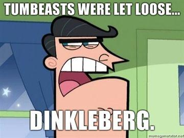 Tumbeasts-were-let-loose-DINKLEBERG.jpg