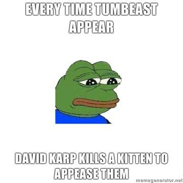 Every-time-Tumbeast-appear-David-Karp-kills-a-kitten-to-appease-them.jpg