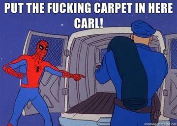 Put-the-fucking-carpet-in-here-Carl.jpg