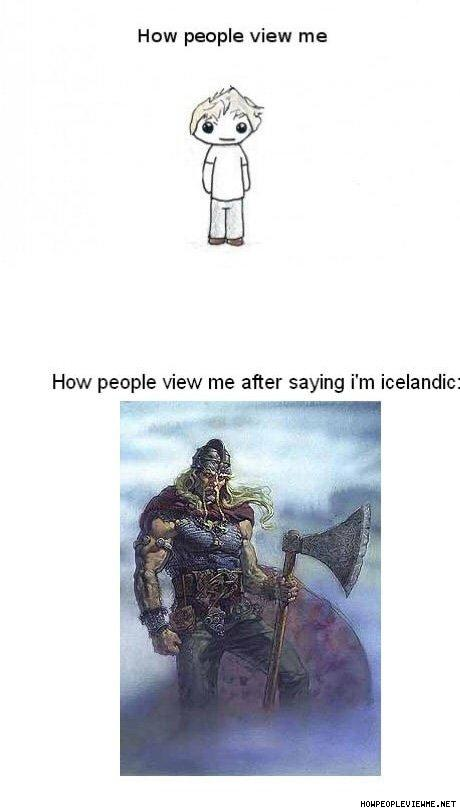 How_People_View_Me_After_I_Say_I_m_Icelandic.jpg