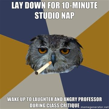 lay-down-for-10-minute-studio-nap-wake-up-to-laughter-and-angry-professor-during-class-critique.jpg