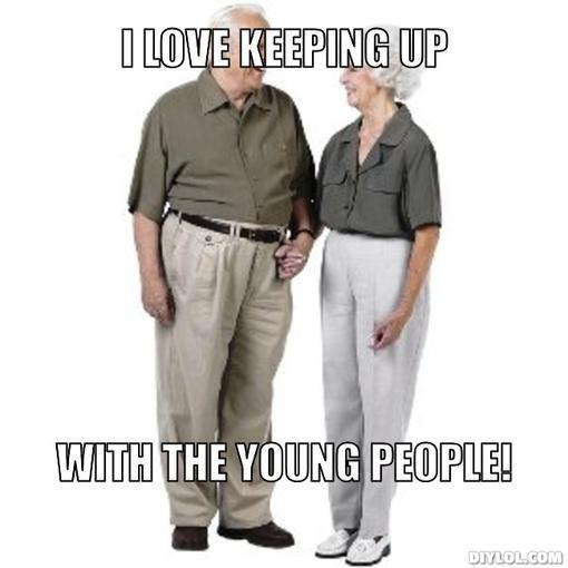 old-plp-meme-generator-i-love-keeping-up-with-the-young-people-8d2590.jpg