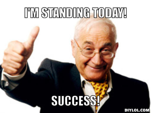 success-meme-generator-i-m-standing-today-success-f17ff5.jpg
