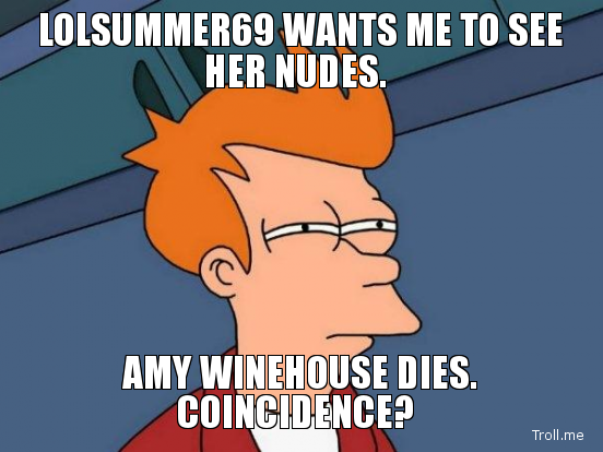 lolsummer69-wants-me-to-see-her-nudes-amy-winehouse-dies-coincidence.jpg