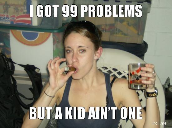 i-got-99-problems-but-a-kid-aint-one.jpg