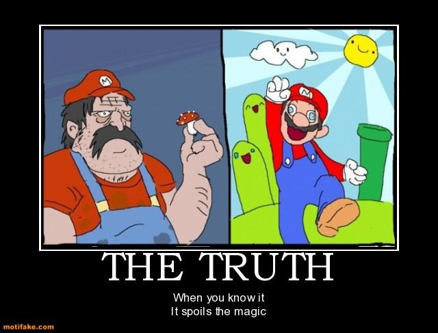the-truth-supermario-reality-mushrooms-videogames-demotivational-posters-1293473537.jpg