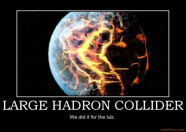 large-hadron-collider-demotivational-poster-1220496129.jpg