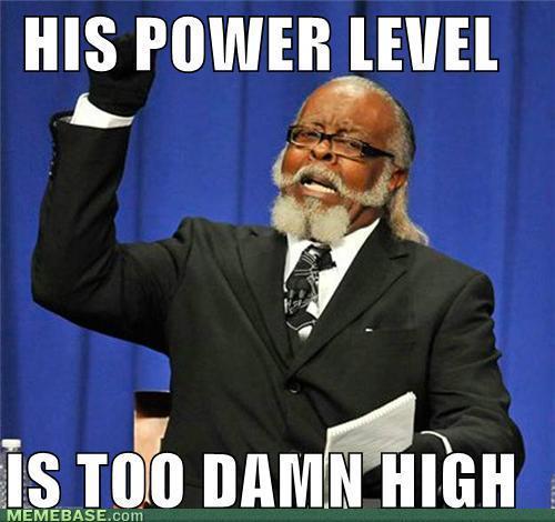 memes-his-power-level-is-too-damn-high.jpg