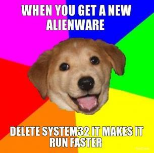 when-you-get-a-new-alienware-delete-system32-it-makes-it-run-faster-thumb.jpg