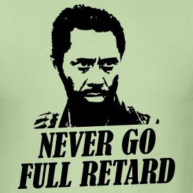 never-go-full-retard-tee_design.png