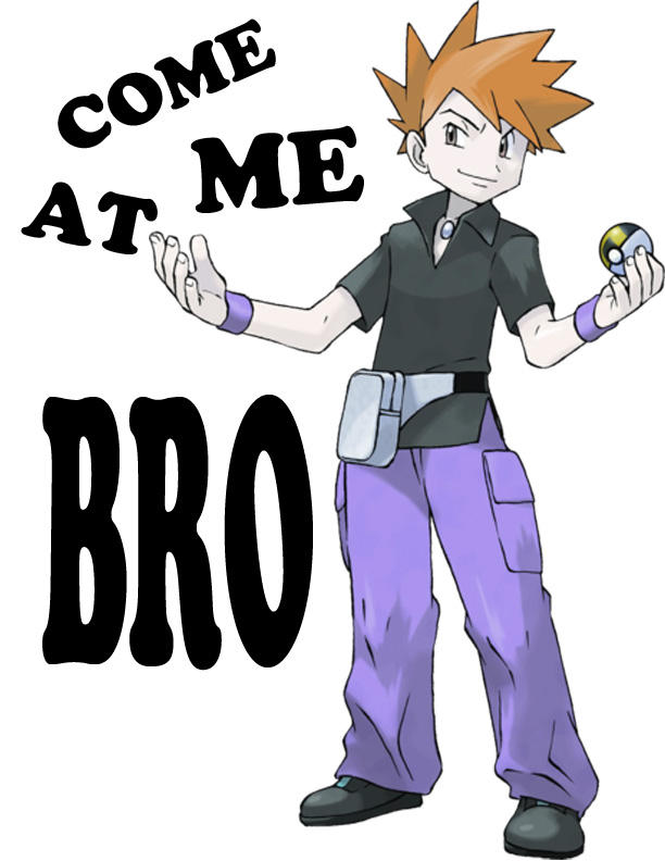 gary-oak-come-at-me-bro.jpg