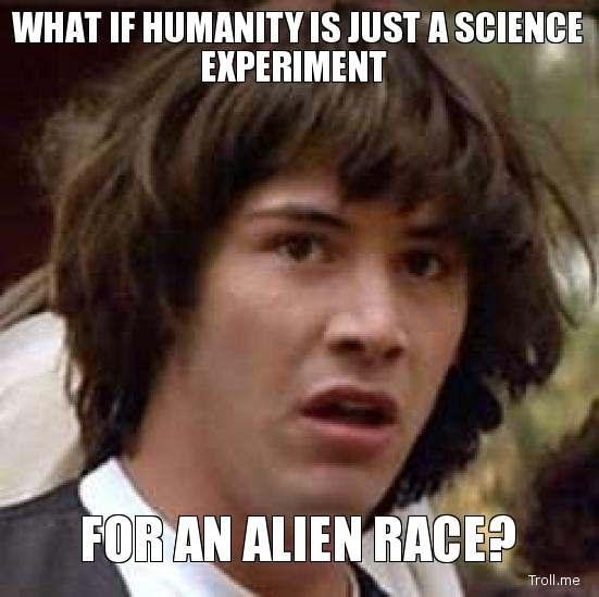 what-if-humanity-is-just-a-science-experiment-for-an-alien-race.jpg