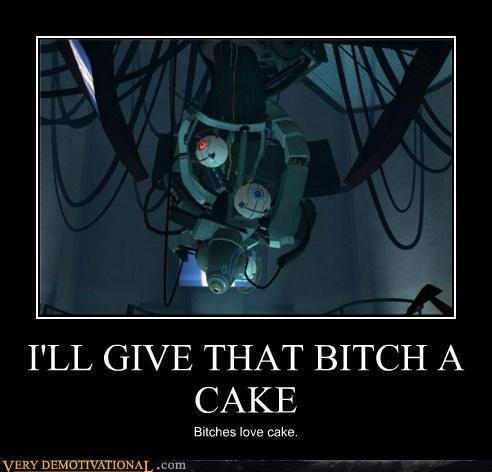 demotivational-posters-ill-give-that-bitch-a-cake.jpg