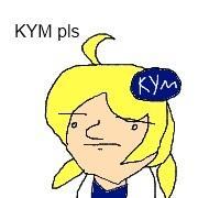 KYM pls
