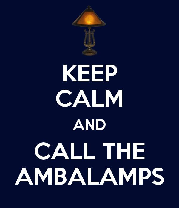 Keep Calm And Call The Ambalamps
