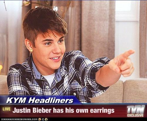 KYM Headliners: Justin Bieber Has His Own Earrings