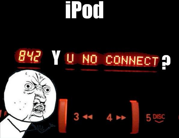 iPod, Y U NO CONNECT in my car?!