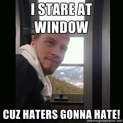 widnow guy haters gonna hate