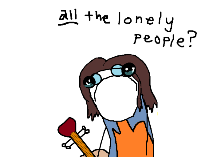 all the lonely people?