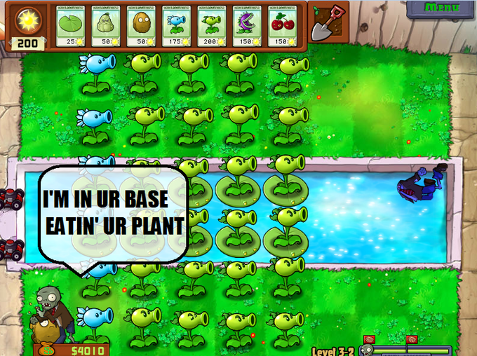 I'm in ur base eatin' ur plants.