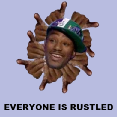 Everyone is Rustled :D