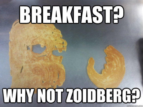 Breakfast? Why not Zoidberg?