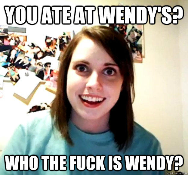 And we never heard from Wendy again