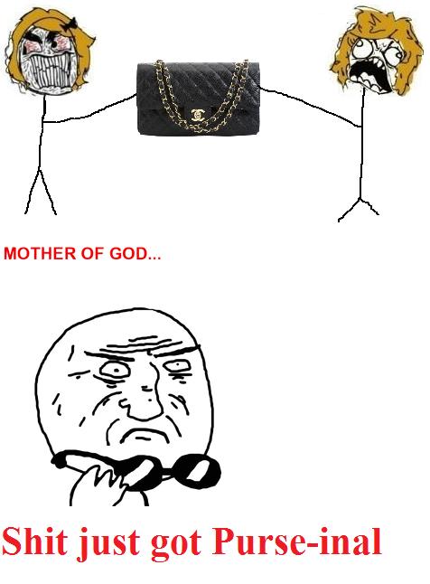 Shit just got purse-inal
