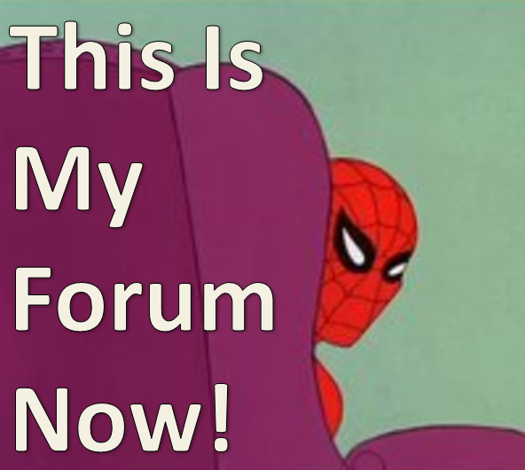 This Is My Forum Now!