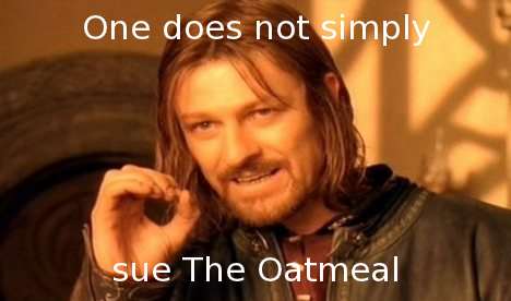one does not simply sue the oatmeal