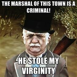 The Marshal is a Criminal!