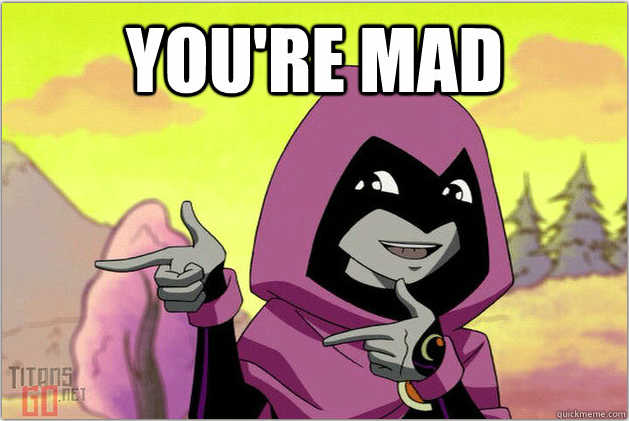Raven Knows You're Mad