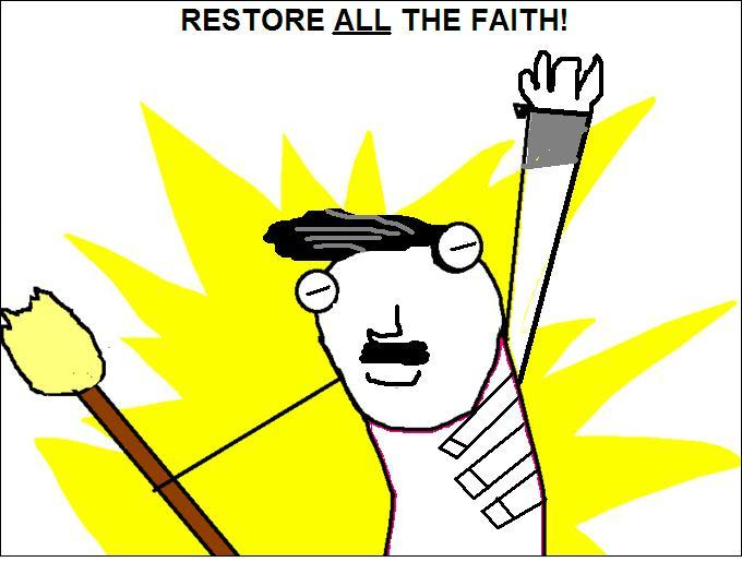 Restore all the faith!