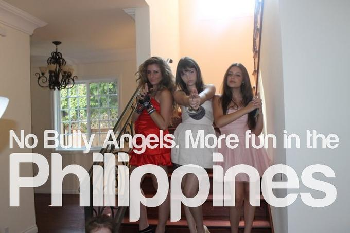 No Bully Angels. More Fun in the Philippines