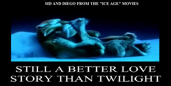 Sid and Diego: Still A Better Love Story Than Twilight