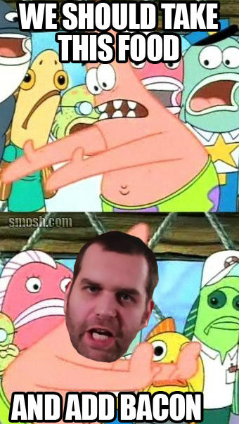Push It Somewhere Else Patrick + Epic Meal Time